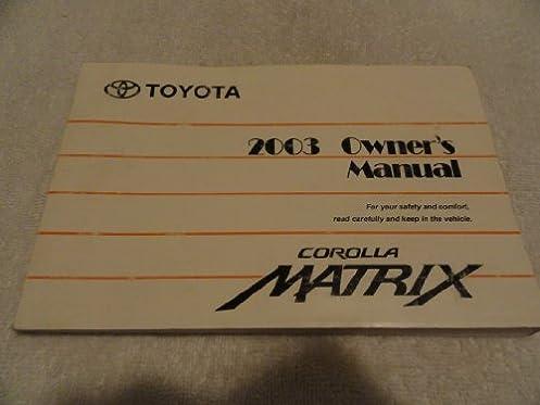 2003 toyota matrix owners manual toyota amazon com books rh amazon com Toyota Service Coupons 2003 Toyota Matrix Manual Transmission