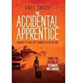 [(The Accidental Apprentice)] [Author: Vikas Swarup] published on (September, 2013)