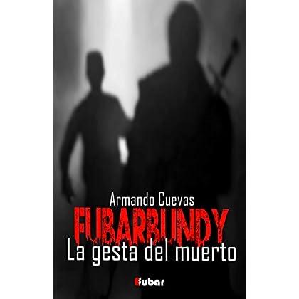 FUBARBUNDY (II): LA GESTA DEL MUERTO