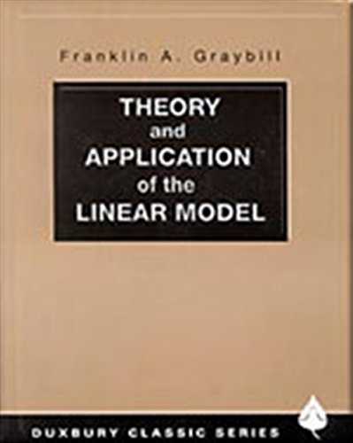 Theory and Application of the Linear Model (Duxbury Classic)