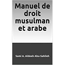 Manuel de droit musulman et arabe (French Edition)