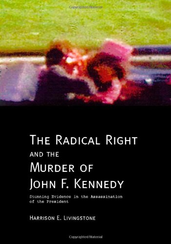 Purchase low price The Radical Right and the Murder John . Kennedy: Stunning Evidence Assassination President