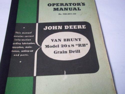 """John Deere Van Brunt Model 20 x 8 """"RB"""" Grain Drill Operator's Manual"""