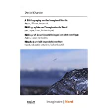 A Bibliography on the Imagined North: Arctic, Winter, Antartic