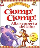 img - for Ciomp! Ciomp! Alla scoperta del cibo. book / textbook / text book