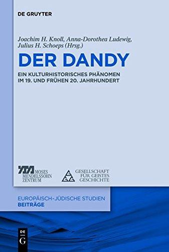 der-dandy-ein-kulturhistorisches-phnomen-im-19-und-20-jahrhundert-europisch-jdische-studien-beitrge-band-10