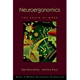 Neuroergonomics: The Brain at Work (Human Technology Interaction Series)