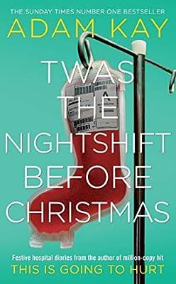 Twas The Nightshift Before Christmas - Kay, Adam | 9781529018585 ...