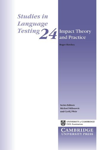 Impact Theory and Practice (Studies in Language Testing) [7/17/2006] Roger Hawkey