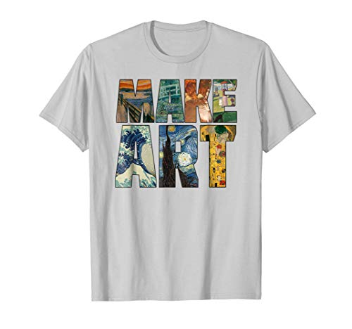 MAKE ART | Funny Artist Artistic Humor Painting Cool T-shirt