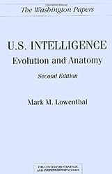 U.S. Intelligence: Evolution and Anatomy Second Edition (Washington Papers)