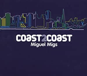 Coast2coast: Mixed By Miguel Migs