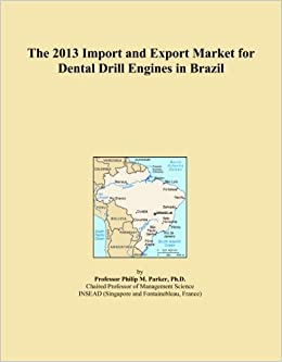 Book The 2013 Import and Export Market for Dental Drill Engines in Brazil