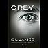 Grey - Cinquante nuances de Grey par Christian (Romans étrangers) (French Edition)