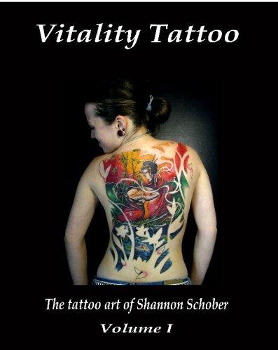 Vitality Tattoo: The Tattoo Art Of Shannon Schober ebook