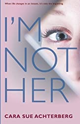 I'm Not Her by Cara Sue Achterberg (2015-08-04)