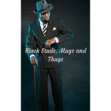 Black Studs, Mugs and Thugs, Vol. 3: Black Street Gangs on the Downlow (The Best Ebony Thugs Erotica)