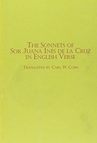 The Sonnets of Sor Juana Ines De LA Cruz in English Verse (Hispanic Literature) (English, Spanish and Spanish Edition)