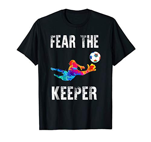 (Funny Goalkeeper Gift Shirts: Fear The Keeper Soccer T)