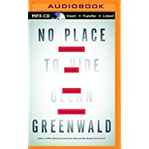 No Place to Hide: Edward Snowden, the NSA, and the U.S. Surveillance State by Glenn Greenwald (2014-12-09)