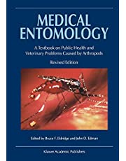Medical Entomology: A Textbook on Public Health and Veterinary Problems Caused by Arthropods