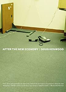After the Economy: The Binge . . . And the Hangover That Won't Go Away by Doug Henwood