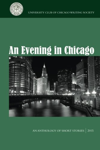An Evening in Chicago: An Anthology of Short Stories