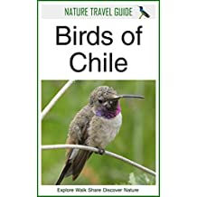 Nature Travel Guide: Birds of Chile
