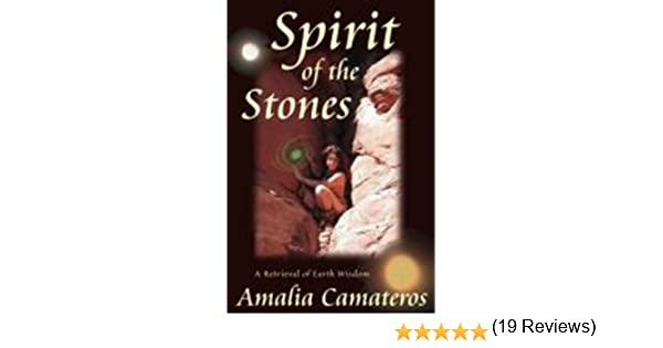 Amazon spirit of the stones a retrieval of earth wisdom amazon spirit of the stones a retrieval of earth wisdom ebook amalia camateros kindle store fandeluxe Ebook collections