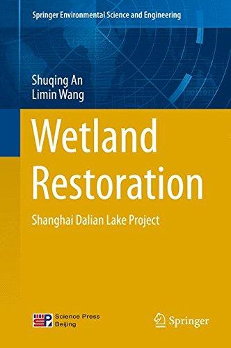 Wetland Restoration: Shanghai Dalian Lake Project (Springer Environmental Science and Engineering)