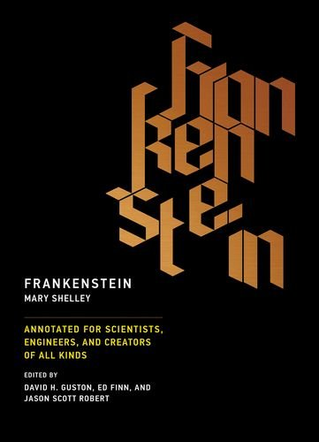 Frankenstein: Annotated for Scientists, Engineers, and Creators of All Kinds (MIT Press)