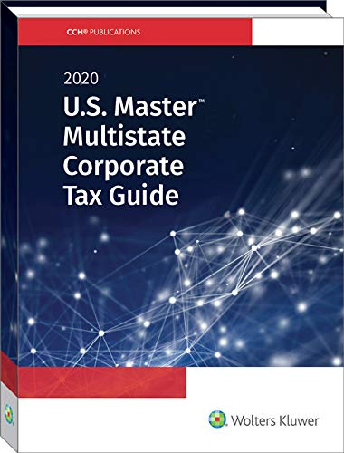 U.S. Master Multistate Corporate Tax Guide (2020) (Corporate Tax E&e)