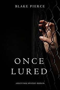 Once Lured (a Riley Paige Mystery--Book #4) by [Pierce, Blake]