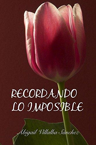 Recordando lo imposible (Imposibles nº 2) (Spanish Edition)