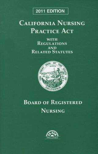 California Nursing Practice Act with Regulations and Related Statutes with CD-ROM