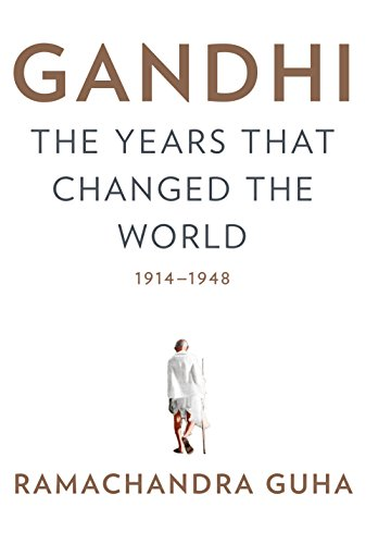 Gandhi: The Years That Changed the World, 1914-1948 (English Edition)