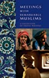 Meetings with Remarkable Muslims, Rose Baring, 0955010500