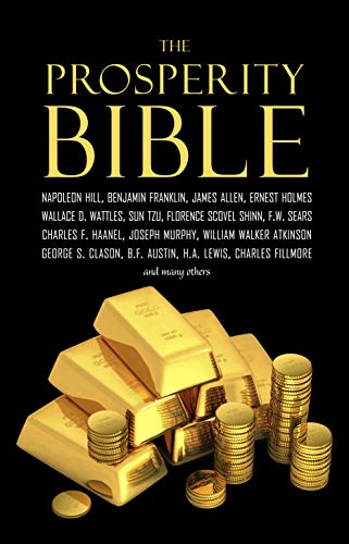 The Prosperity Bible: The Greatest Writings of All Time on the Secrets to Wealth and - Make F Can You