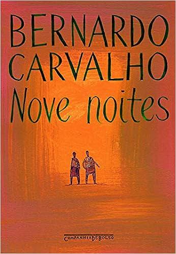 Resultado de imagem para Nove Noites, de Bernardo de Carvalho