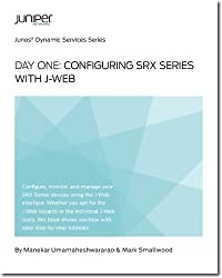 Day One: Configuring SRX Series with J-Web (English Edition)