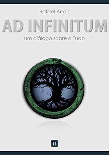 Ad infinitum: Um diálogo sobre o Tudo