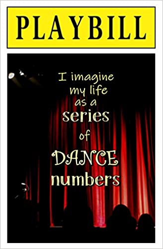Blank Journal and Theater Gift I Imagine My Life as a Series of Dance Numbers Playbill
