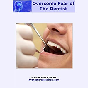 Overcome Your Fear of the Dentist Audiobook