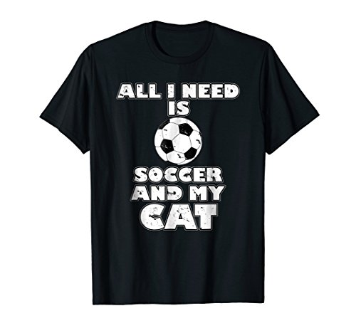 Funny All I Need Is Soccer And My