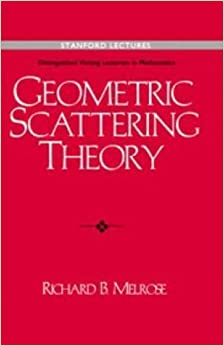 Book Geometric Scattering Theory (Stanford Lectures: Distinguished Visiting Lecturers in Mathematics) by Richard B. Melrose (1995-07-28)