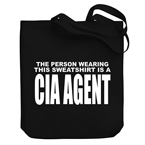Teeburon The person wearing THIS SWEATSHIRT is a Cia Agent Canvas Tote Bag