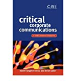 img - for [(Critical Corporate Communications: A Best Practice Blueprint )] [Author: Naomi Langford-Wood] [May-2003] book / textbook / text book