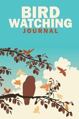 Bird Watching Journal: (Lined Paper Writing Journal)