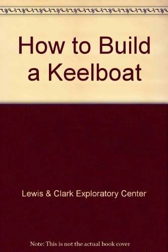 Lewis Clark Keelboat - 8