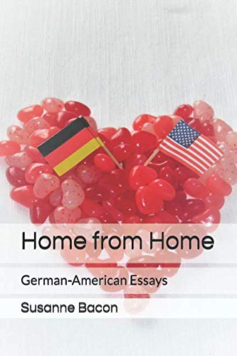Home from Home: German-American Essays